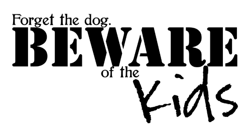wordart forget the dog beware of the kids