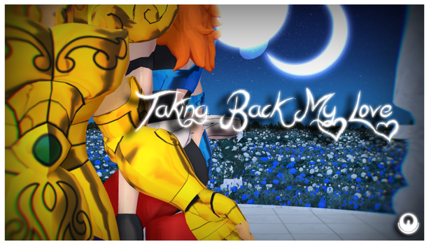 mmd_saint_seiya_video____taking_back_my_love_by_mmdmodelsall-d90pig8