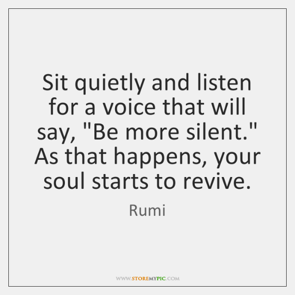 rumi-sit-quietly-and-listen-for-a-voice-quote-on-storemypic-788b7